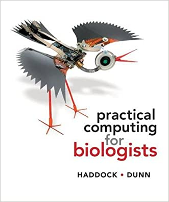 Practical Computing for Biologists written by Steven Haddock