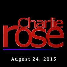 Charlie Rose Archive: Maya Angelou, Gayle King, and Nas, August 24, 2015  by Charlie Rose Narrated by Charlie Rose