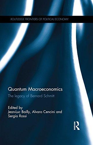 quantum-macroeconomics-the-legacy-of-bernard-schmitt