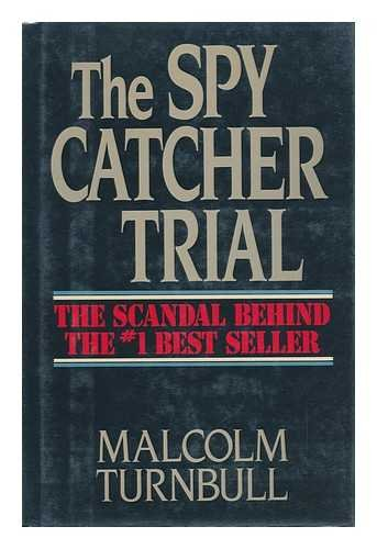 The Spy Catcher Trial: The Scandal Behind The #1 Best Seller