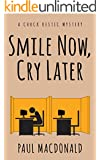 Smile Now, Cry Later (Chuck Restic Private Investigator Series Book 1) (English Edition)