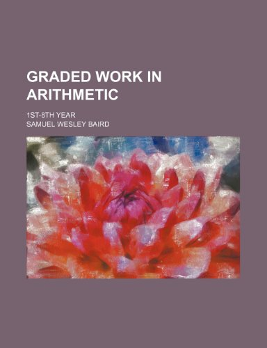 Graded work in arithmetic; 1st-8th year