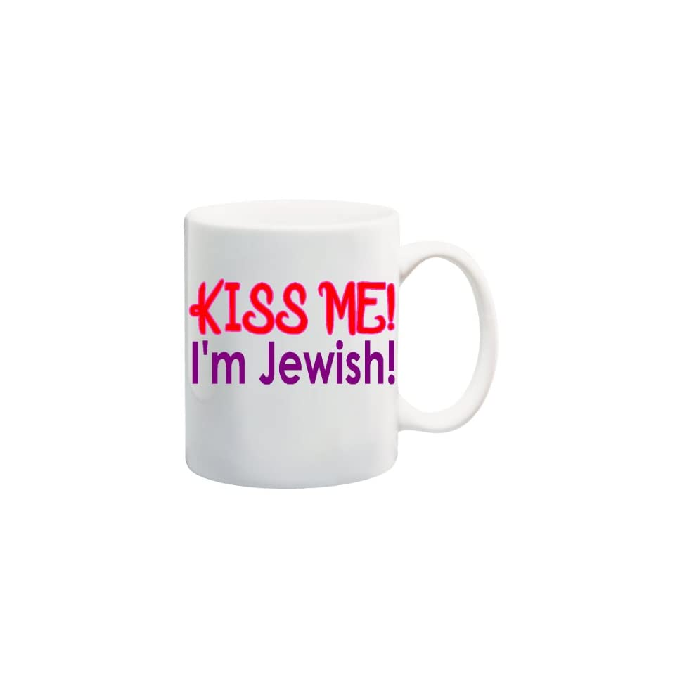 KISS ME! IM JEWISH! Mug Coffee Cup 11 oz