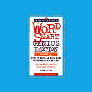 Word Smart, Genius Edition, Volume 2: How to Build an Even More Phenomenal Vocabulary | [Julian Fleisher]