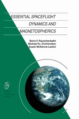 Essential Spaceflight Dynamics and Magnetospherics (Space Technology Library)