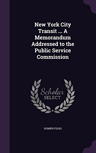 New York City Transit ... A Memorandum Addressed to the Public Service Commission