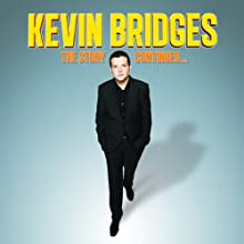 The Story Continues: Live 2012  by Kevin Bridges Narrated by Kevin Bridges