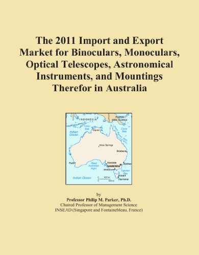 The 2011 Import And Export Market For Binoculars, Monoculars, Optical Telescopes, Astronomical Instruments, And Mountings Therefor In Australia