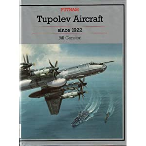 Tupolev Aircraft Since 1922 (Putnam Aeronautical Books)