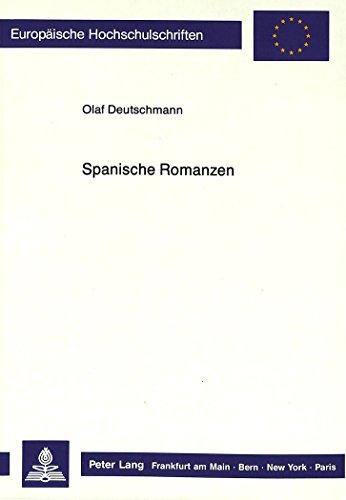 Spanische Romanzen (Europäische Hochschulschriften / European University Studies / Publications Universitaires Européennes)  [Deutschmann, Karin] (Tapa Blanda)