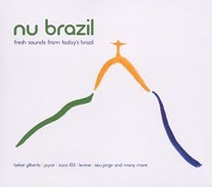 Nu Brazil: Fresh Sounds From Today's Brazil