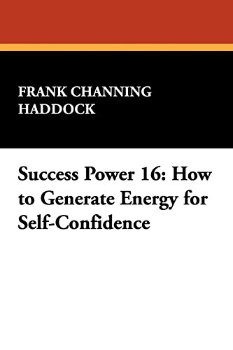 Success Power 16: How to Generate Energy for Self-Confidence