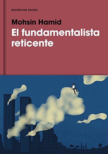 El fundamentalista reticente / The Reluctant Fundamentalist  [Hamid, Mohsin] (Tapa Dura)