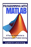 MATLAB – Programming with MATLAB for Beginners Front Cover