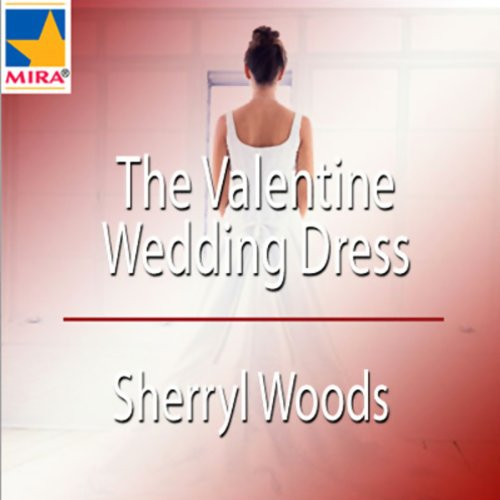 the valentine wedding dress audiobook sherryl woods