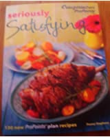 Seriously Satisfying Weight Watchers Cookbok Pro Points (Weight Watchers Cookbook)