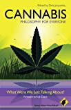 Cannabis - Philosophy for Everyone: What Were We Just Talking About