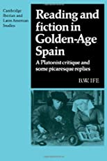 Reading and Fiction in Golden-Age Spain