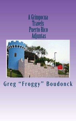 A Gringocua Travels Puerto Rico  Adjuntas