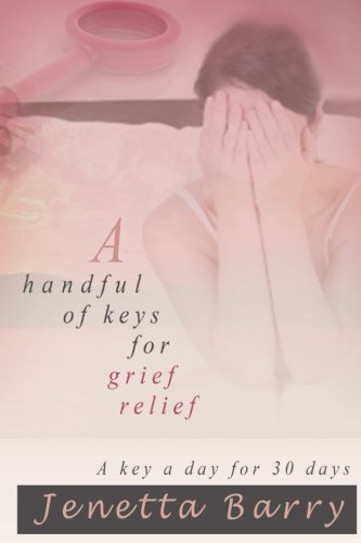A Handful of Keys for Grief Relief