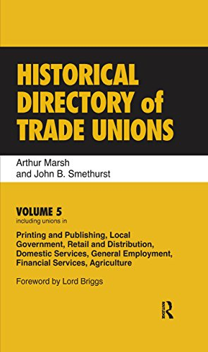 historical-directory-of-trade-unions-volume-5-including-unions-in-printing-and-publishing-local-gove