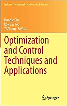 Optimization And Control Techniques And Applications (Springer Proceedings In Mathematics & Statistics)