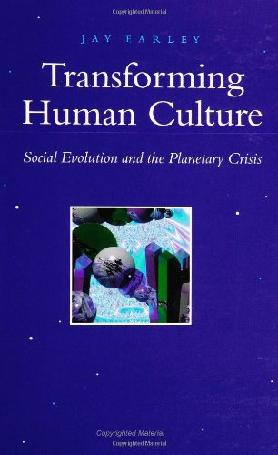 Transforming Human Culture: Social Evolution and the Planetary Crisis (Suny Series in Constructive Postmodern Thought)