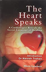 The Heart Speaks- A Cardiologist Reveals the Secret Language of Healing
