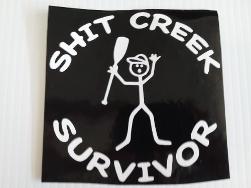 Shit Creek Survivor (This Is A Great Sticker!) Sticker Is All White , No Black