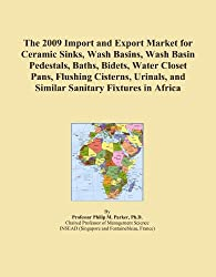 The 2009 Import and Export Market for Ceramic Sinks, Wash Basins, Wash Basin Pedestals, Baths, Bidets, Water Closet Pans, Flushing Cisterns, Urinals, and Similar Sanitary Fixtures in Africa