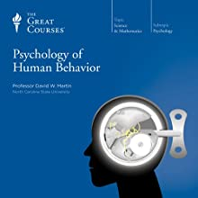 Psychology of Human Behavior Lecture by  The Great Courses Narrated by Professor David W. Martin