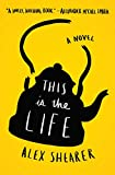 img - for This Is the Life: A Novel book / textbook / text book