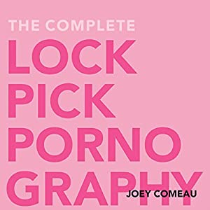 The Complete Lockpick Pornography Audiobook