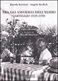 img - for Tra gli asfodeli dell'Elisio. Carteggio 1935-1959 book / textbook / text book