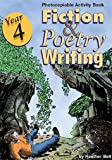 Year 4 - Fiction and Poetry Writing: Photocopiable Activity Book