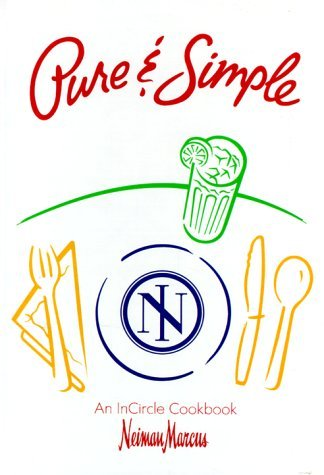 pure-simple-an-incircle-cookbook-by-neiman-marcus-1993-05-15