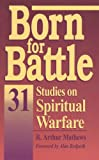 Born for Battle: 31 studies on spiritual warfare