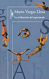 La civilizacion del espectaculo (Spanish Edition)