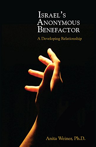 Book: Israel's Anonymous Benefactor - A Developing Relationship by Anita Weiner