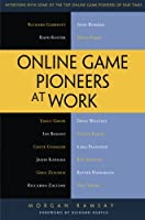 Online Game Pioneers at Work Front Cover