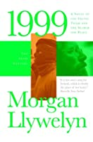 1999: A Novel of the CelticTiger and the Search for Peace (Irish Century Novels)