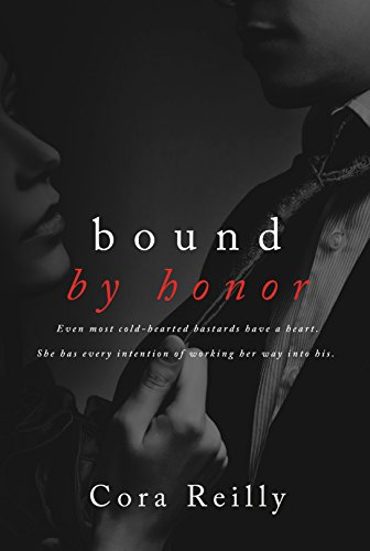 Cora Reilly - Bound by Honor (Born in Blood Mafia Chronicles Book 1)