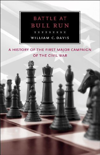 Battle at Bull Run: A History of the First Major Campaign...