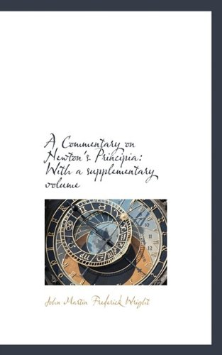 A Commentary on Newton's Principia: With a supplementary volume