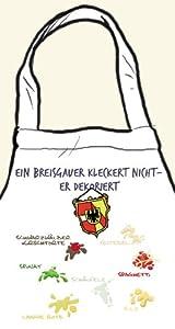 """Kochschürze/Grillschürze """"Ein Breisgauer kleckert nicht - er dekoriert"""" - als Geschenk für echte Breisgauer oder als Souvenir - die stadtmeister"""