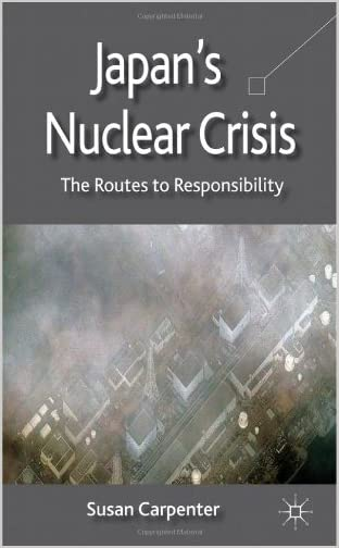 Japan's nuclear crisis : the routes to responsibility<br />