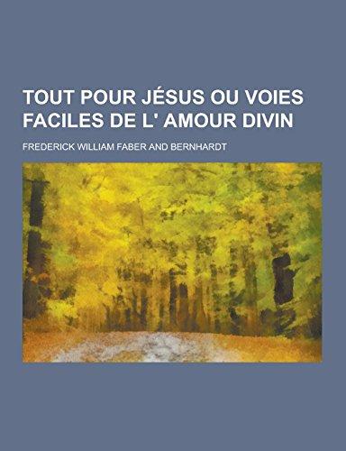 Tout Pour Jesus Ou Voies Faciles de L' Amour Divin