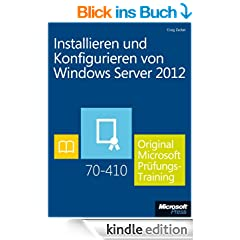 Installieren und Konfigurieren von Windows Server 2012 -	 Original Microsoft Pr�fungstraining 70-410