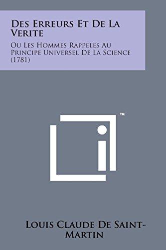 Des Erreurs Et de La Verite: Ou Les Hommes Rappeles Au Principe Universel de La Science (1781)