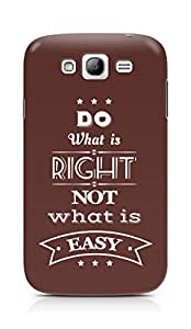 Amez Do what is Right Not what is Easy Back Cover For Samsung Grand Neo Plus